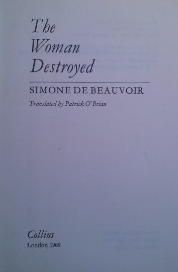 Simone De Beauvoir - Patrick O'Brian - The Woman destroyed