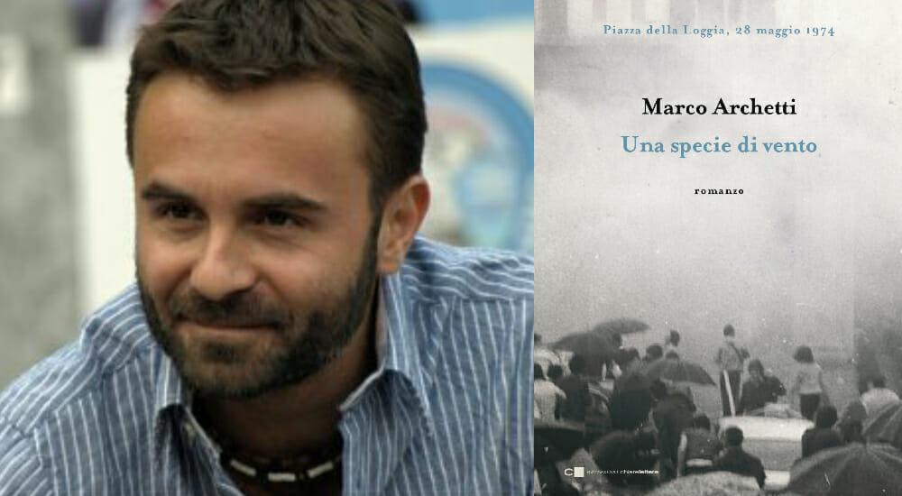 """""""Una specie di vento"""": il romanzo di Marco Archetti per i caduti della strage di Piazza della Loggia"""