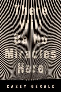 Casey Gerald There Will Be No Miracles Here