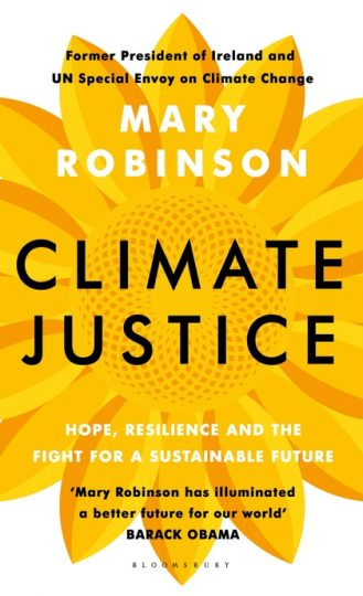 Mary Robinson Climate Justice Hope, Resilience and the Fight for a Susteinable