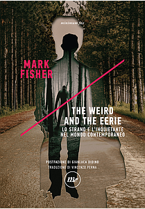 The Weird and the Eerie di Mark Fisher