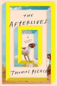 Thomas Pierce The Afterlives