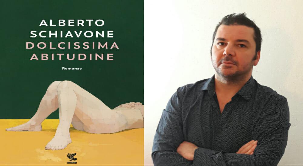 """""""Dolcissima abitudine"""", il nuovo romanzo di Alberto Schiavone"""