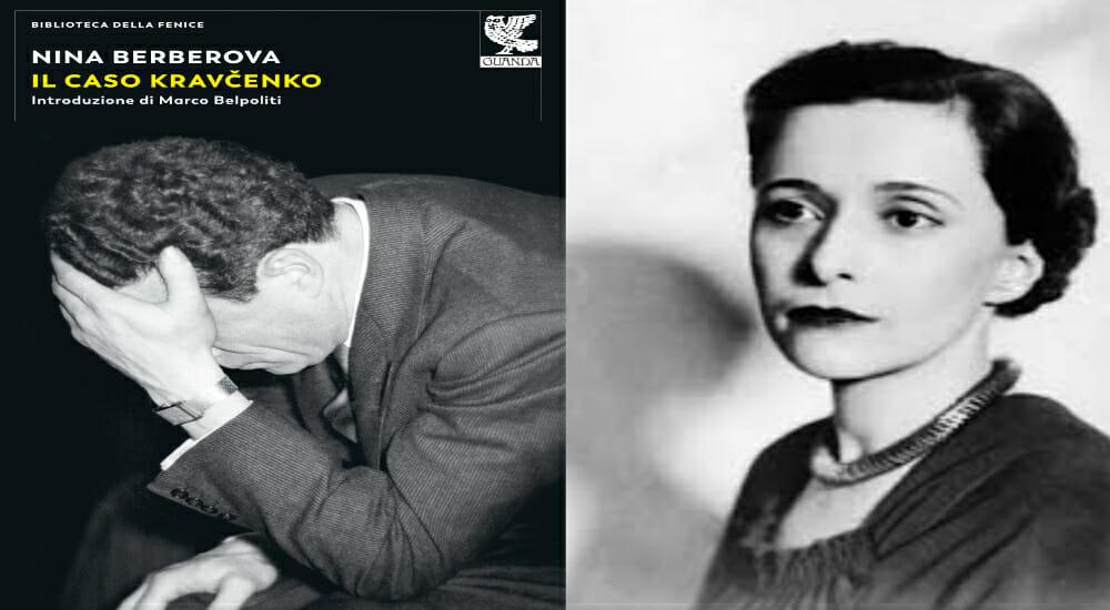 """""""Il caso Kravčenko"""" di Nina Berberova, nella nuova edizione la prefazione di Marco Belpoliti"""
