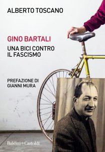 Toscano Gino Bartali Una bici contro il fascismo