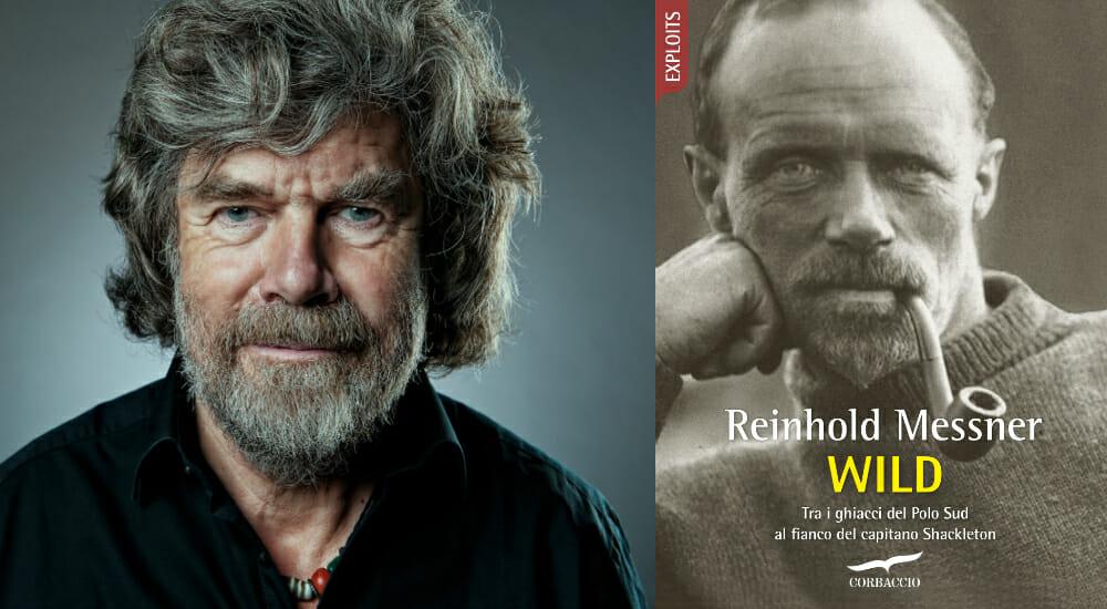 """""""Wild"""", il nuovo libro di Reinhold Messner, racconta il viaggio al Polo Sud del leggendario esploratore Shackleton"""