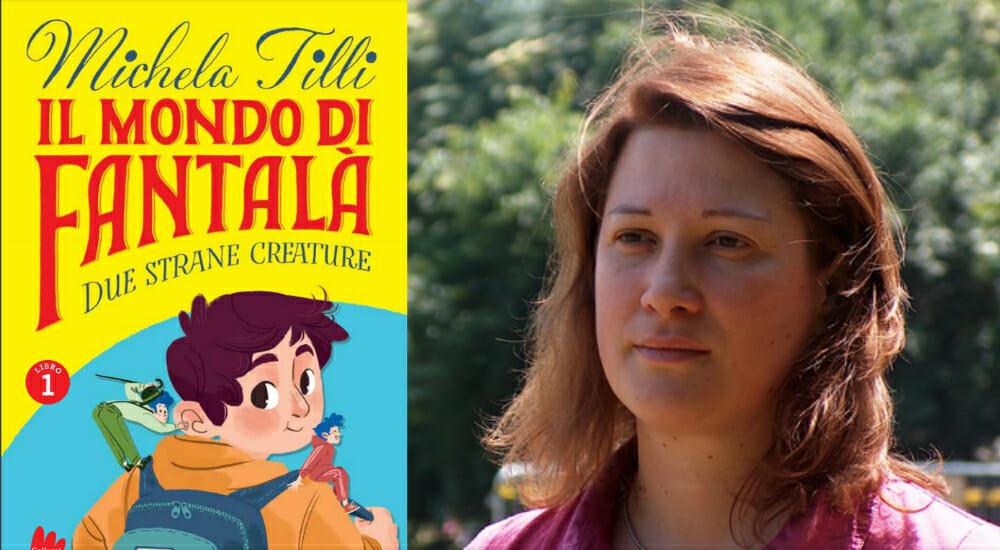 La serie per ragazzi di Michela Tilli ambientata nel mondo fantastico di Fantalà