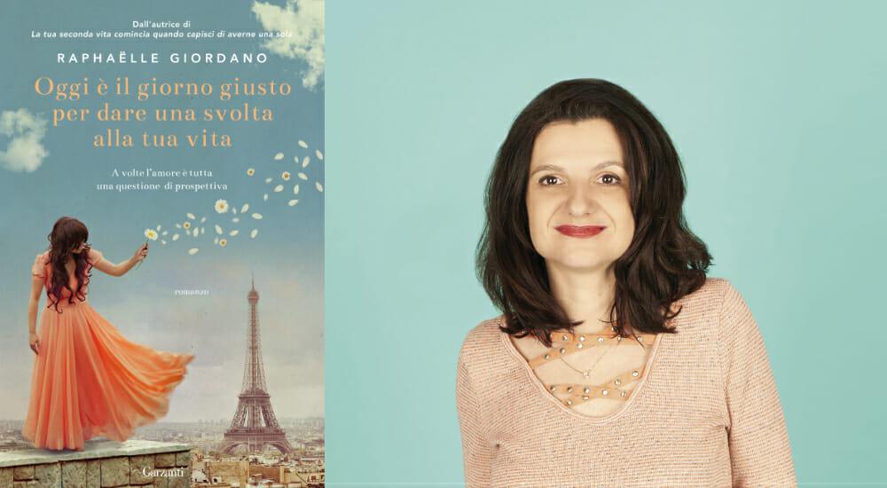 """""""Oggi è il giorno giusto per dare una svolta alla tua vita"""": parola di Raphaëlle Giordano"""