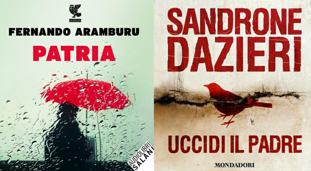 """""""Patria"""" di Aramburu e i thriller di Sandrone Dazieri su """"L'audiolibraio: ascolta il podcast"""