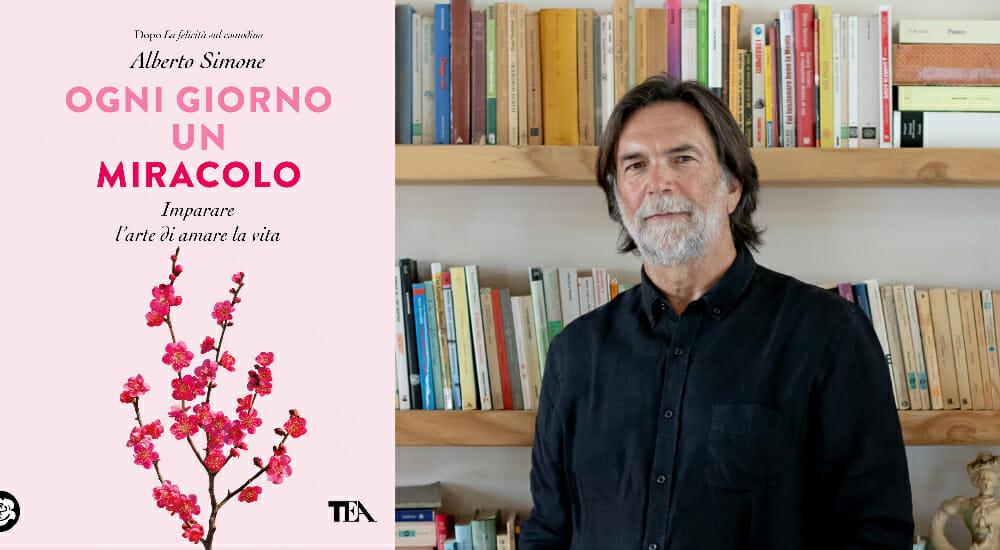 """""""Ogni giorno un miracolo"""", il nuovo libro di Alberto Simone"""