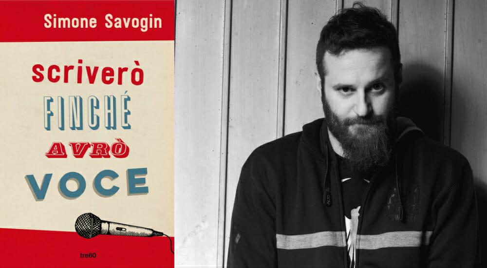 """Scriverò finché avrò voce"": la raccolta di Simone Savogin, campione di Poetry Slam"
