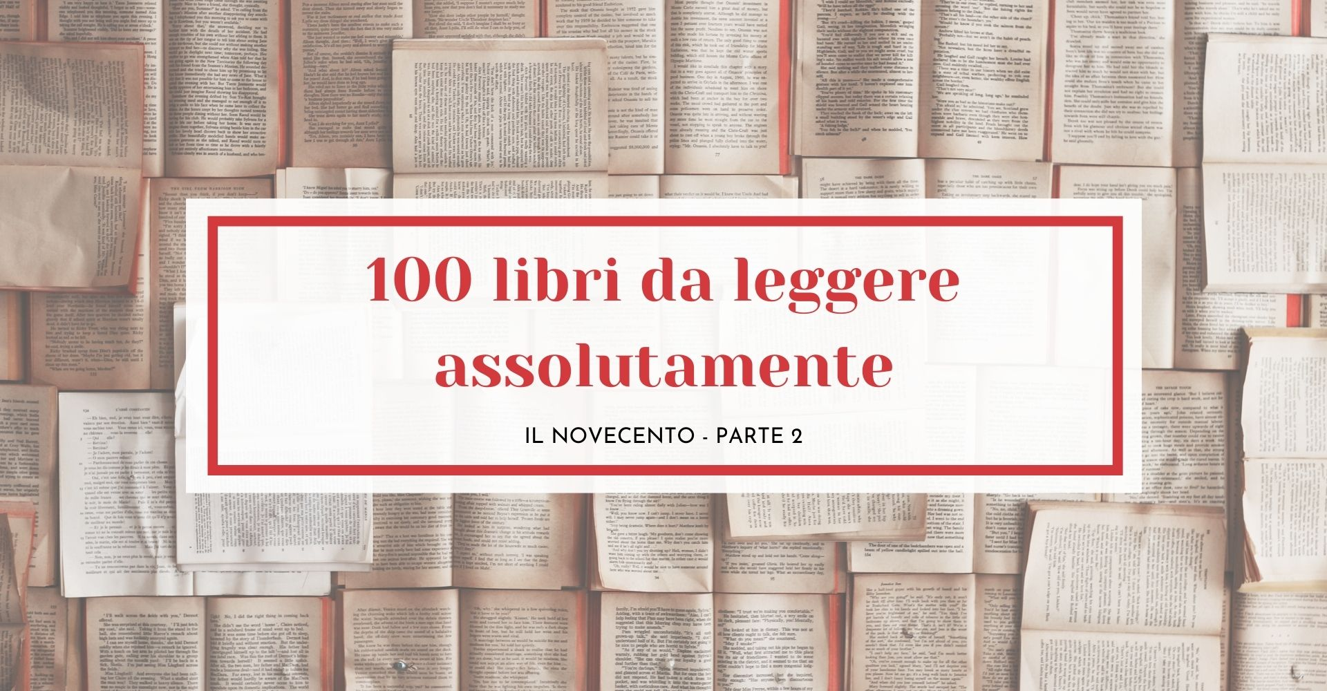 100 libri da leggere assolutamente nella vita (Seconda Parte)