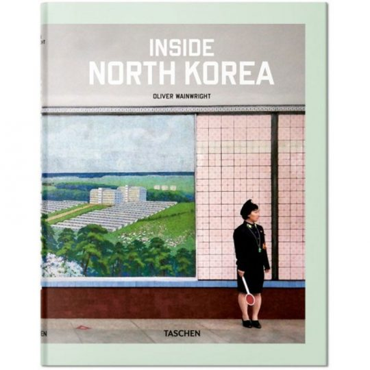 Oliver Wainwright - Inside North Korea