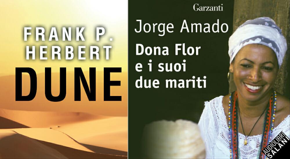 """""""Dune"""" di Herbert e """"Dona Flor e i suoi due mariti"""" di Amado su L'audiolibraio: ascolta il podcast"""