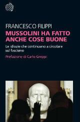 """Libri da leggere estate 2019: Copertina """"Mussolini ha fatto anche cose buone"""""""