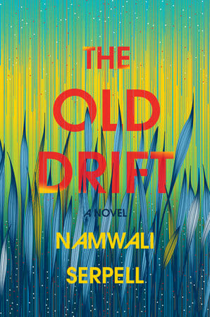 The old drift, romanzo Namwali Serpell