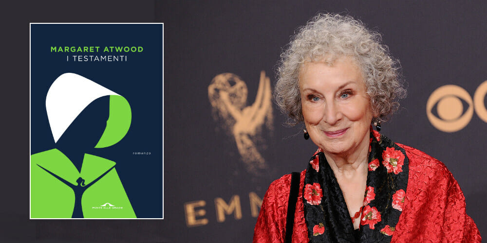 """""""I testamenti"""" di Margaret Atwood è il romanzo che aspettavate di leggere"""