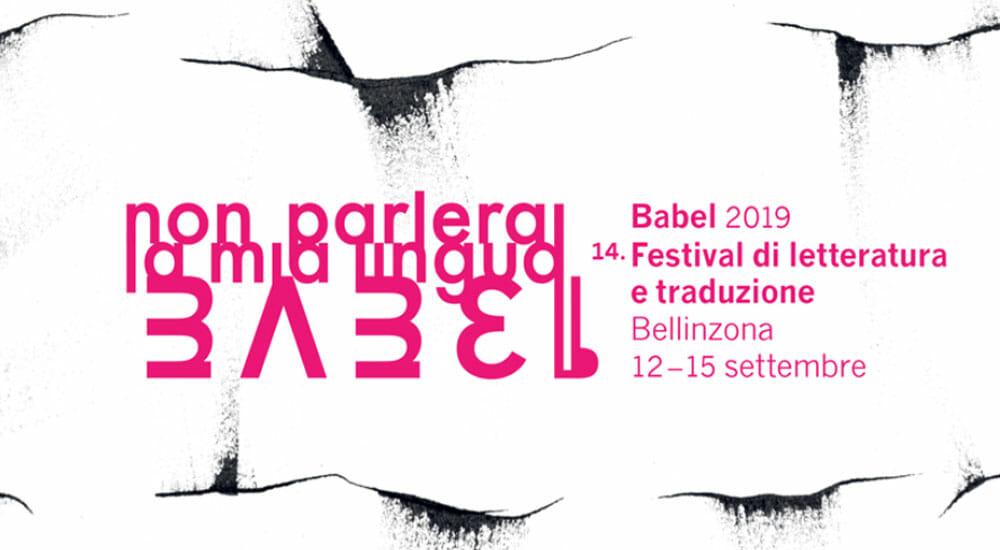 I protagonisti di Babel, il festival di letteratura e traduzione di Bellinzona