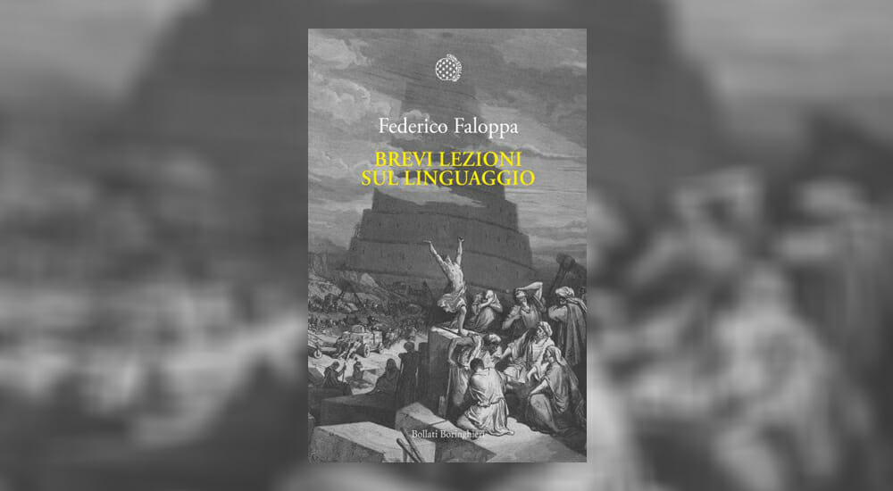 """Le """"Brevi lezioni sul linguaggio"""" di Federico Faloppa"""