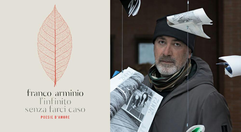 """""""L'infinito senza farci caso"""", le poesie d'amore di Franco Arminio"""