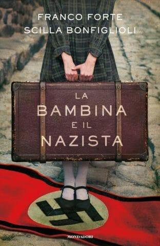 La bambina e il nazista di Franco Forte e Scilla Bonfiglioli