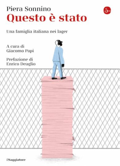 Questo è stato - Una famiglia italiana nei lager (Il Saggiatore) di Piera Sonnino