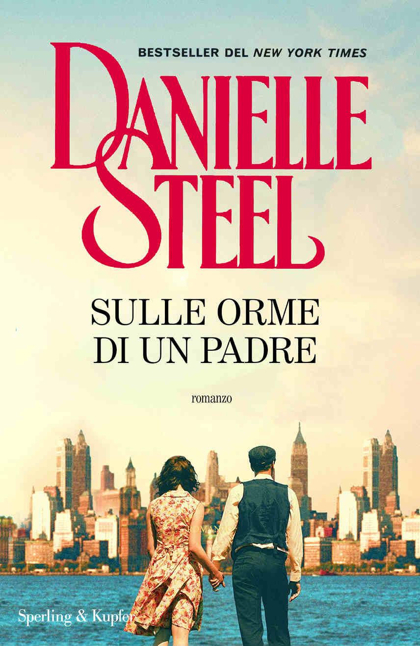 Sulle orme di un padre Danielle Steel