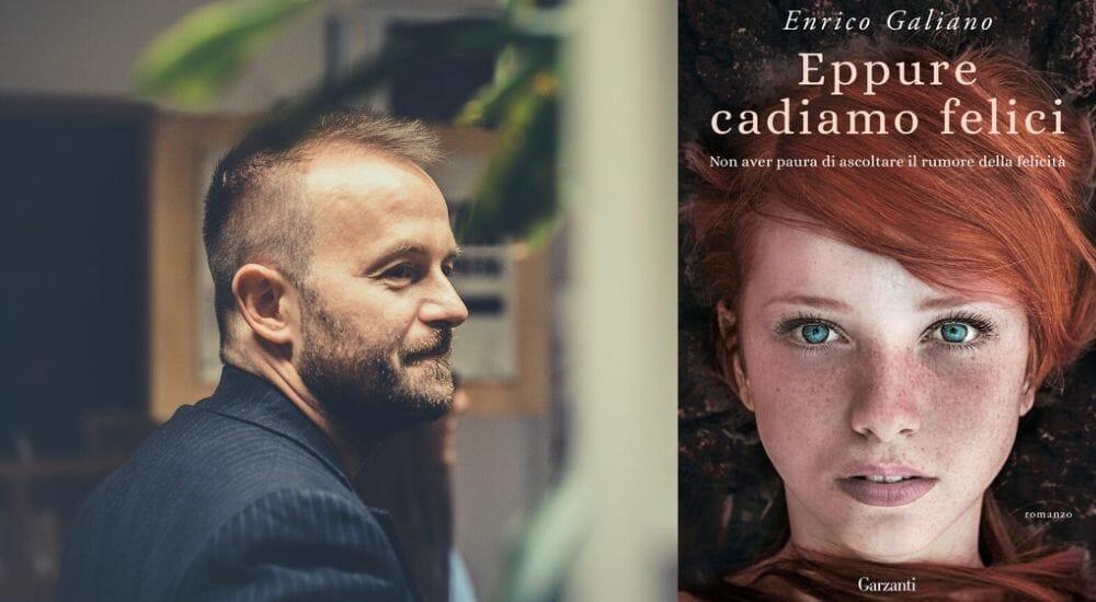 """#Iostoacasa (con un libro): """"Eppure cadiamo felici"""", il romanzo di Enrico Galiano"""