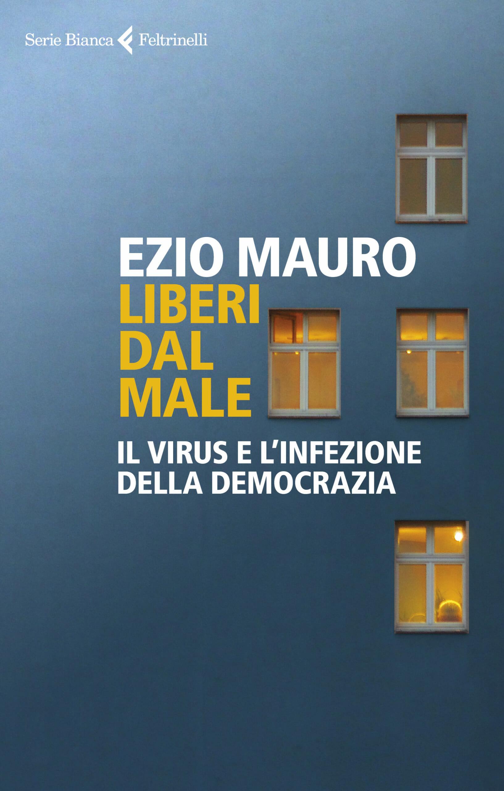 Ezio Mauro Liberi dal male