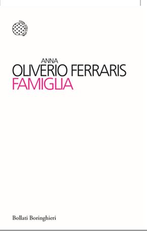 """""""Famiglia"""", il saggio di Anna Oliverio Ferraris"""