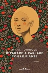 Libri da leggere estate 2020 copertina imparare a parlare con le piante orriols