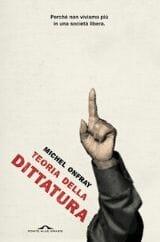 Libri da leggere estate 2020 copertina teoria della dittatura onfray