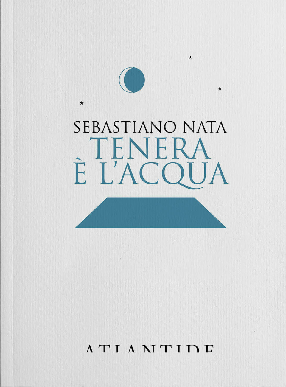 Sebastiano Nata Tenera è l'acqua