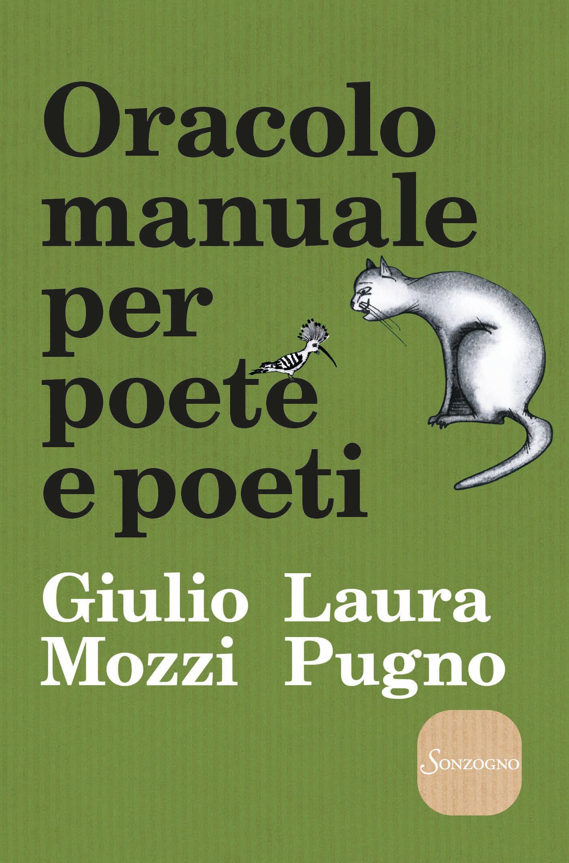 Oracolo manuale per poete e poeti giulio mozzi laura pugno