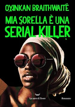 Mia sorella è una serial killer, Oyinkan Braithwaite