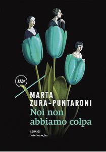 Noi non abbiamo colpa Marta Zura-Puntaroni