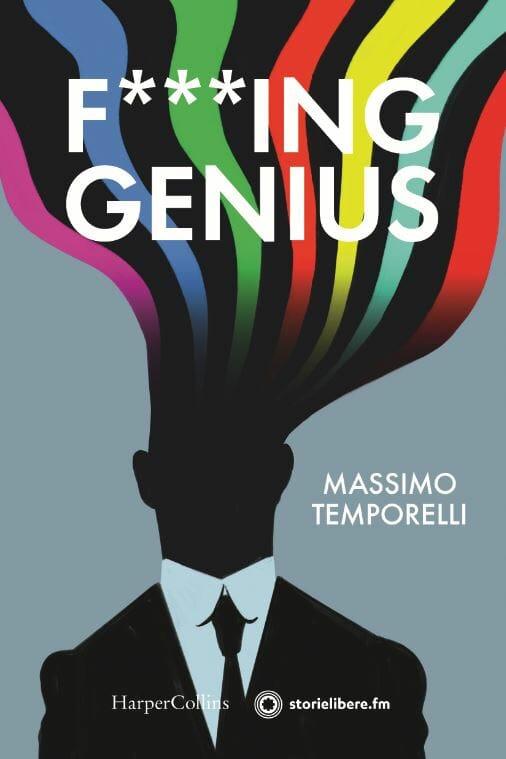 F***ing genius del fisico Massimo Temporelli