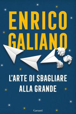 """""""L'arte di sbagliare alla grande"""", il primo saggio di Enrico Galiano"""