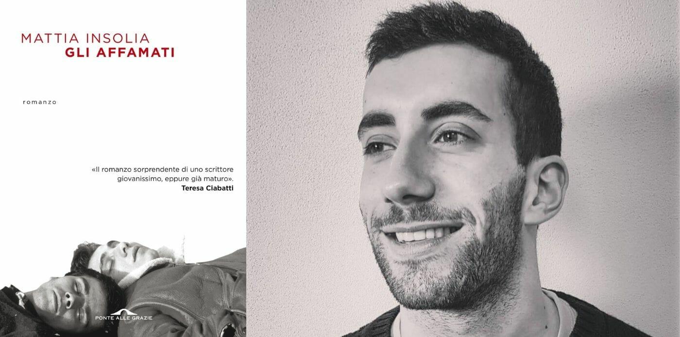 """Romanzi di ieri e di oggi in cui la vita brucia davvero: le scelte di Mattia Insolia (all'esordio con """"Gli affamati"""")"""