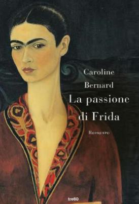 La passione di Frida, Caroline Bernard