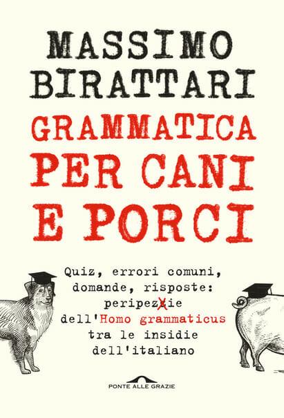 grammatica per cani e porci massimo birattari