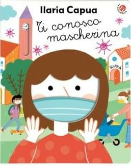 copertina di ti conosco mascherina, libro per bambini di ilaria capua
