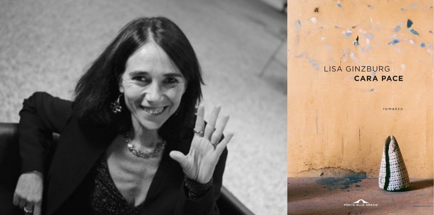 "Niente separa e niente unisce più del dolore: ""Cara pace"" di Lisa Ginzburg"