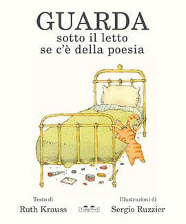 copertina del libro per bambini Guarda sotto il letto se c'è della poesia di Ruth Krauss