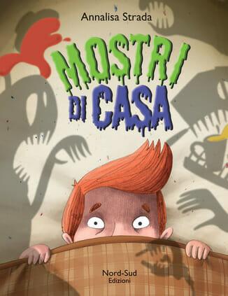 copertina del libro per bambini Mostri di casa di Annalisa Strada