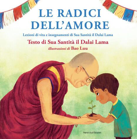 libri per bambini, copertina del libro Le radici dell'amore del Dalai Lama
