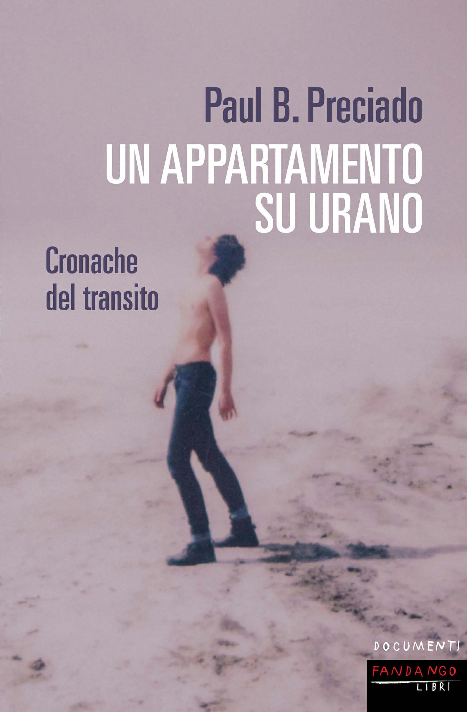 Paul B. Preciado Un appartamento su Urano