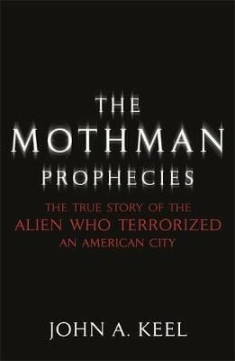 The Mothman Prophecies John A. Keel
