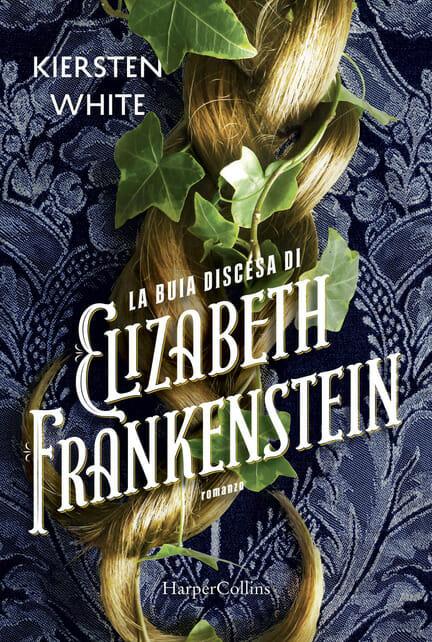La buia discesa di Elizabeth Frankenstein di Kiersten White