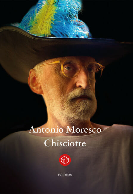 Antonio Moresco Chisciotte Sem